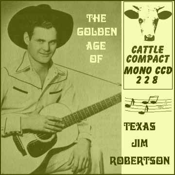 Texas Jim Robertson - The Golden Age Of Texas Jim Robertson = Cattle CCD 228