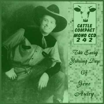 Gene Autry - The Early Yodeling Days = Cattle CCD 242