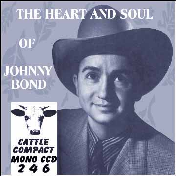 Johnny Bond - The Heart And Soul Of Johnny Bond = Cattle CCD 246