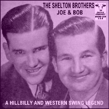 The Shelton Brothers - A Hillbilly And Western Swing Legend = Cattle CCD 258