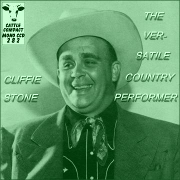 Cliffie Stone - The Versatile Country Performer = Cattle CCD 282