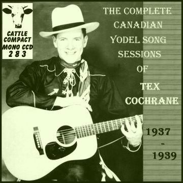 Tex Cochrane - The Complete Canadian Yodel Song Sessions (1937-1939) = Cattle CCD 283
