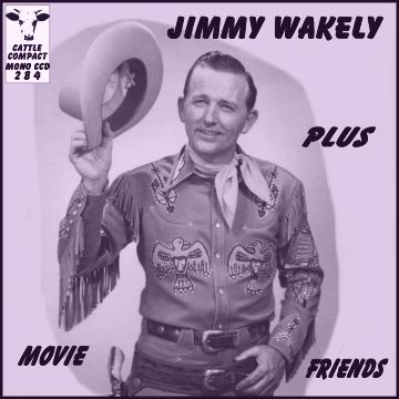 Jimmy Wakely Plus Movie Friends (with Pat Buttram, Foy Willing, Les Bater and Bob Hope) = Cattle CCD 284