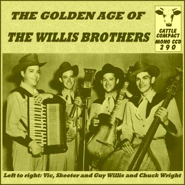 The Willis Brothers (Oklahoma Wranglers) - The Golden Age Of ... = Cattle CCD 290