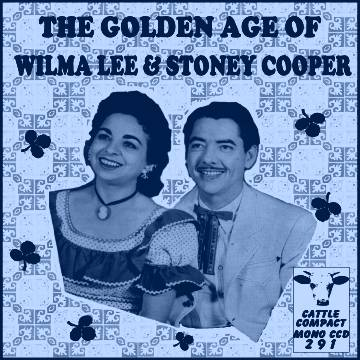 Wilma Lee & Stoney Cooper - The Golden Age Of ... = Cattle CCD 291