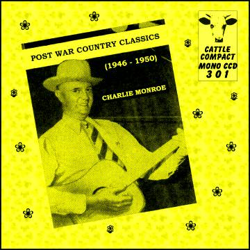Charlie Monroe - Post War Country Classics = Cattle CCD 301