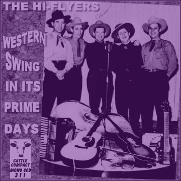 The High Flyers - Western Swing In Its Prime Days = Cattle CCD 311