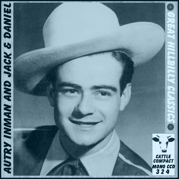 Autry Inman & Jack & Daniel - Great Hillbilly Classics = Cattle CCD 324