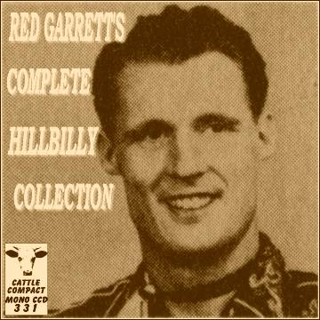 Red Garrett's Complete Hillbilly Collection = Cattle CCD 331