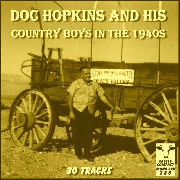 Doc Hopkins and his Country Boys in the 1940s = Cattle CCD 335