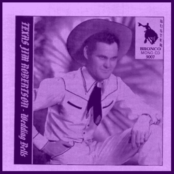Texas Jim Robertson - Wedding Bells = Bronco Buster CD 9007
