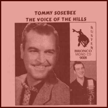 Tommy Sosebee - The Voice Of The Hills = Bronco Buster CD 9008