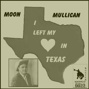 Moon Mullican - I Left My Heart In Texas = Bronco Buster CD 9021