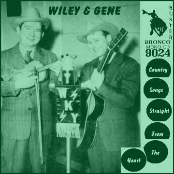 Wiley (Walker) and Gene (Sullivan) - Country Songs Straight From The Heart = Bronco Buster CD 9024