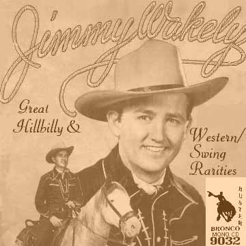 Jimmy Wakely - Great Hillbilly And Western/Swing Rarities = Bronco Buster CD 9032