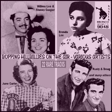 Floyd Cramer Rusty & Doug (Kershaw) Autry Inman Johnnie & Jack (Wright & Anglin) Wilma Lee & Stoney Cooper Brenda Lee Gordon Terry Patsy Cline Jimmy Wakely June Carter Roy Drusky Don Window Jimmy Newman Slim Morrison T Texas Tyler Moon Mullican Rusty Draper Ferlin Husky Webb Pierce Don Gibson