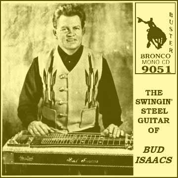 Bud Isaacs - The Swingin' Steel Guitar Of Bud Isaacs = Bronco Buster CD 9051