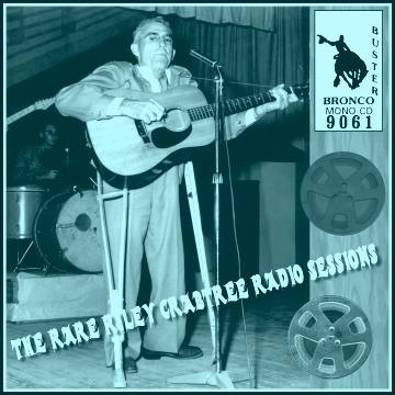 Riley Crabtree - The Rare Radio Sessions = Bronco Buster CD 9061