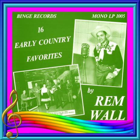 Rem Wall -16 Early Country Favorites = Binge LP 1005