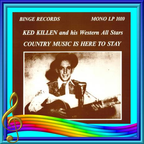 Ked Killen - Country Music Is Here To Stay = Binge LP 1010