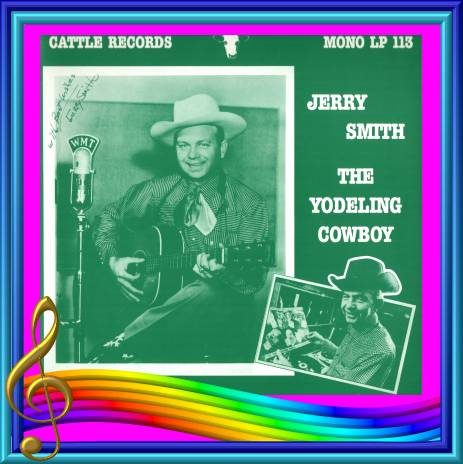 Jerry Smith - The Yodeling Cowboy = Cattle LP 113