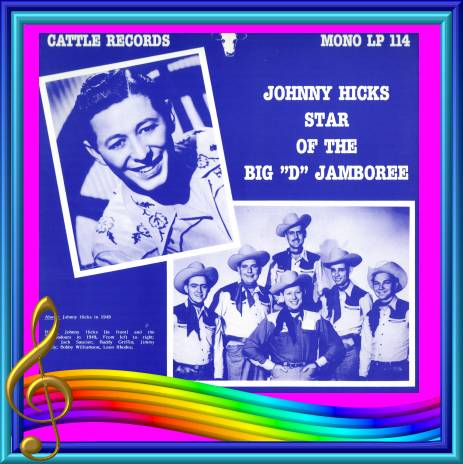 Johnny Hicks - Star Of The Big 'D' Jamboree = Cattle LP 114