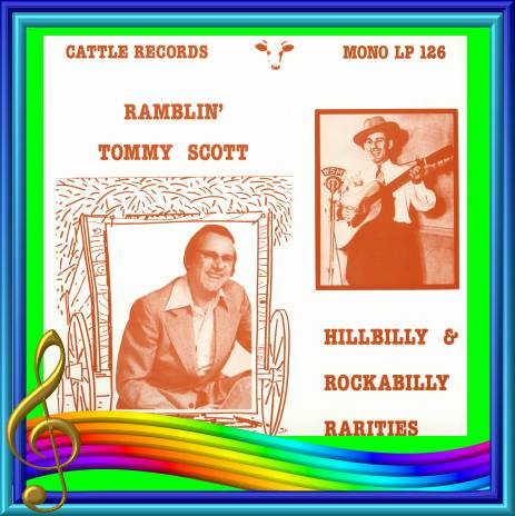 Ramblin' Tommy Scott - Hillbilly And Rockabilly Rarities = Cattle LP 126