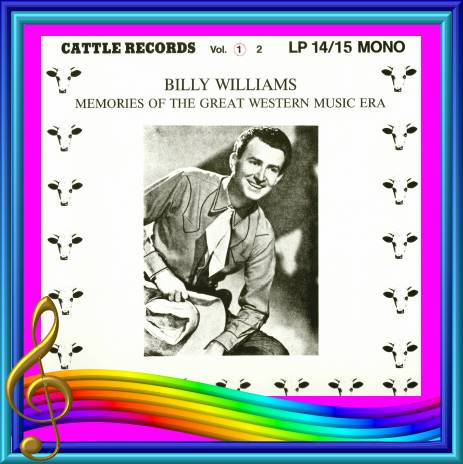 Billy Williams - Memories Of The Great Western Music Era Volume 1 = Cattle LP 14