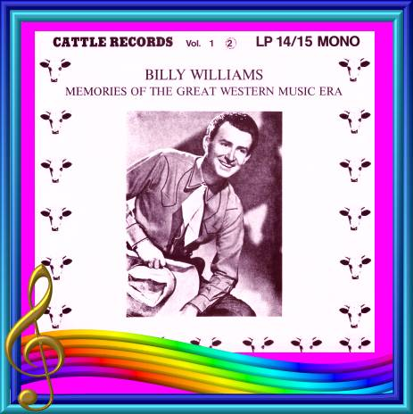 Billy Williams - Memories Of The Great Western Music Era Volume 2 = Cattle LP 15