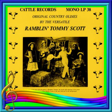 Ramblin' Tommy Scott - Original Country Oldies By The Versatile Tommy Scott = Cattle LP 38
