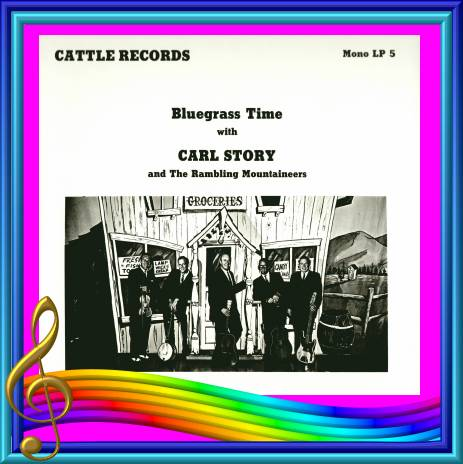 Carl Story - Bluegrass Time With Carl Story = Cattle LP 5