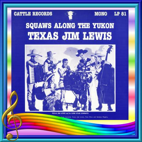 Texas Jim Lewis - Squaws Along The Yukon = Cattle LP 81